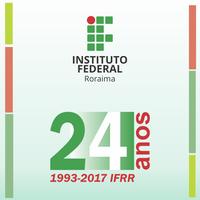 ANIVERSÁRIO – Alterada programação alusiva aos 24 anos no Campus Boa Vista