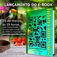 INTERCONEXÕES – Pesquisadores lançam livro sobre experiências nas áreas de ensino, pesquisa, extensão e inovação tecnológica