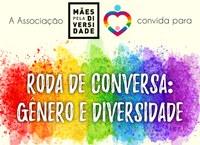 Roda de Conversa abordará gênero e diversidade