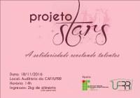 Segunda edição do Projeto Stars promete agitar a tarde do dia 18 de novembro