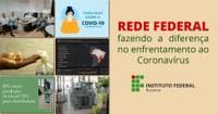 Rede Federal fazendo a diferença no enfrentamento ao Coronavírus